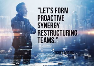 Let's form proactive synergy restructuring teams
